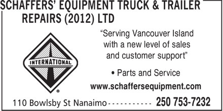 """Schaffers' Equipment Truck & Trailer Repairs (2012) Ltd (250-753-7232) - Display Ad - with a new level of sales and customer support"""" • Parts and Service www.schaffersequipment.com """"Serving Vancouver Island"""