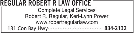 Regular Robert R Law Office (709-834-2132) - Annonce illustrée======= - Complete Legal Services Robert R. Regular, Keri-Lynn Power www.robertregularlaw.com