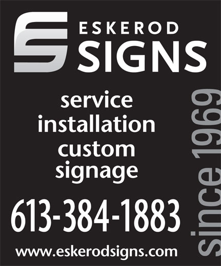 Eskerod Signs (613-384-1883) - Display Ad - service custom installation signage 6133841883 www.eskerodsigns.com
