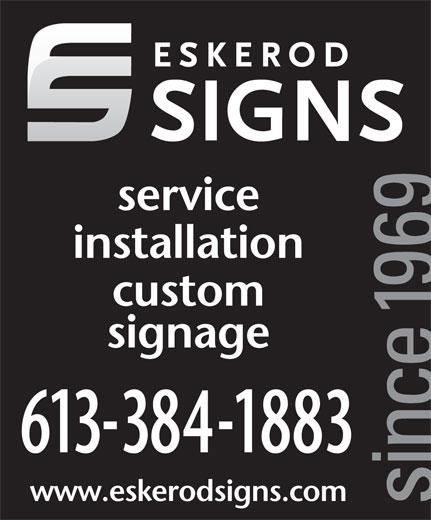 Eskerod Signs (613-384-1883) - Display Ad - service installation custom signage 6133841883 www.eskerodsigns.com
