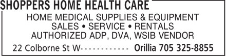 Shoppers Home Health Care (705-325-8855) - Annonce illustrée======= - HOME MEDICAL SUPPLIES & EQUIPMENT SALES • SERVICE • RENTALS AUTHORIZED ADP, DVA, WSIB VENDOR