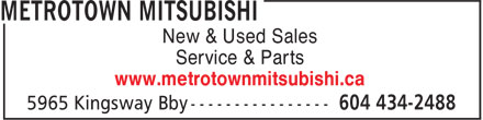 Metrotown Mitsubishi (604-434-2488) - Display Ad - New & Used Sales Service & Parts www.metrotownmitsubishi.ca