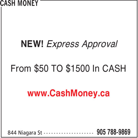 Cash Money (905-788-9869) - Display Ad - NEW! Express Approval From $50 TO $1500 In CASH www.CashMoney.ca