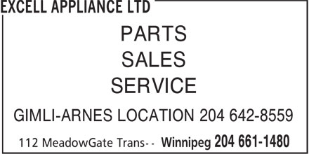 Excell Appliance Ltd (204-661-1480) - Display Ad - PARTS SALES SERVICE PARTS SALES SERVICE GIMLI-ARNES LOCATION 204 642-8559 GIMLI-ARNES LOCATION 204 642-8559