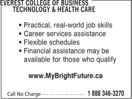 Everest College Of Business Technology & Health Care (1-888-346-3270) - Annonce illustrée======= - available for those who qualify www.MyBrightFuture.ca • Practical, real-world job skills • Career services assistance • Flexible schedules • Financial assistance may be