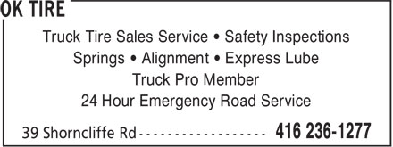 OK Tire (416-236-1277) - Display Ad - Springs • Alignment • Express Lube Truck Pro Member 24 Hour Emergency Road Service Truck Tire Sales Service • Safety Inspections