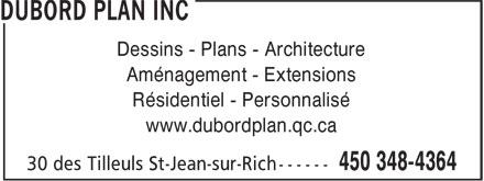 Dubord Plan Inc (450-348-4364) - Annonce illustrée======= - Aménagement - Extensions Résidentiel - Personnalisé www.dubordplan.qc.ca Dessins - Plans - Architecture