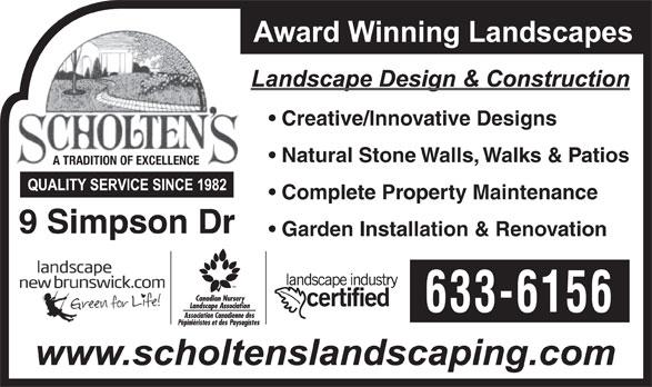 Scholten's Landscape Ltd (506-633-6156) - Annonce illustrée======= - Creative/Innovative Designs Natural Stone Walls, Walks & Patios A TRADITION OF EXCELLENCE Complete Property Maintenance 9 Simpson Dr Garden Installation & Renovation