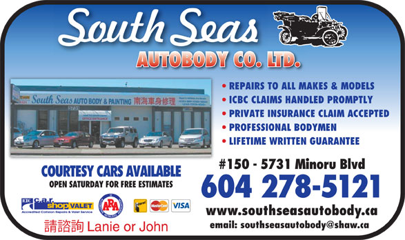 South Seas Auto Body Co Ltd (604-278-5121) - Annonce illustrée======= - REPAIRS TO ALL MAKES & MODELS ICBC CLAIMS HANDLED PROMPTLY PRIVATE INSURANCE CLAIM ACCEPTED PROFESSIONAL BODYMEN #150 - 5731 Minoru Blvd COURTESY CARS AVAILABLE OPEN SATURDAY FOR FREE ESTIMATES 604 278-5121 www.southseasautobody.ca LIFETIME WRITTEN GUARANTEE