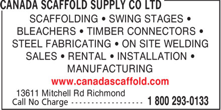 Canada Scaffold Supply Co Ltd (604-324-7691) - Annonce illustrée======= - MANUFACTURING SCAFFOLDING • SWING STAGES • BLEACHERS • TIMBER CONNECTORS • STEEL FABRICATING • ON SITE WELDING SALES • RENTAL • INSTALLATION • 13611 Mitchell Rd Richmond www.canadascaffold.com