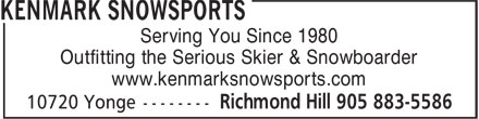Kenmark Snowsports (905-883-5586) - Annonce illustrée======= - Serving You Since 1980 Outfitting the Serious Skier & Snowboarder www.kenmarksnowsports.com