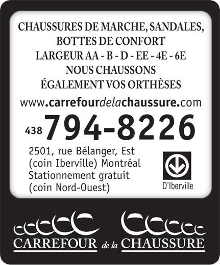 Carrefour de la Chaussure (514-374-7774) - Annonce illustrée======= - www CHAUSSURES DE MARCHE, SANDALES, BOTTES DE CONFORT LARGEUR AA - B - D - EE - 4E - 6E NOUS CHAUSSONS ÉGALEMENT VOS ORTHÈSES .carrefour dela chaussure. comwww .carrefour dela chaussure. com www .carrefour dela chaussure. com 514438 374-7774794-8226 2501, rue Bélanger, Est (coin Iberville) Montréal Stationnement gratuit D Iberville (coin Nord-Ouest)