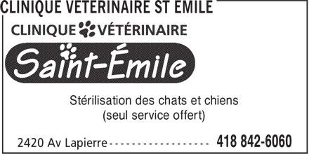 Clinique Vétérinaire St Emile (418-842-6060) - Annonce illustrée======= - Stérilisation des chats et chiens (seul service offert)