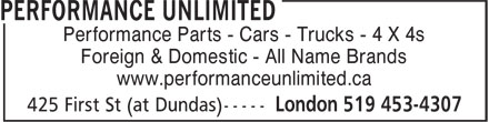 Performance Unlimited (519-453-4307) - Display Ad - Foreign & Domestic - All Name Brands www.performanceunlimited.ca Performance Parts - Cars - Trucks - 4 X 4s