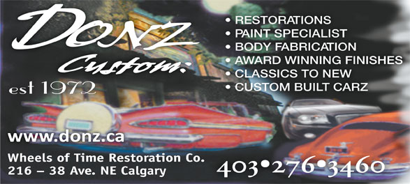 Donz' Wheels Of Time Restoration (403-276-3460) - Annonce illustrée======= - RESTORATIONS PAINT SPECIALIST BODY FABRICATION AWARD WINNING FINISHES CLASSICS TO NEW CUSTOM BUILT CARZ