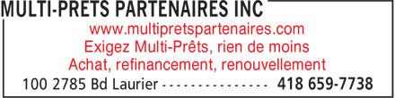 Multi-Prêts Partenaires Inc (418-659-7738) - Annonce illustrée======= - Exigez Multi-Prêts, rien de moins www.multipretspartenaires.com www.multipretspartenaires.com Achat, refinancement, renouvellement Exigez Multi-Prêts, rien de moins Achat, refinancement, renouvellement