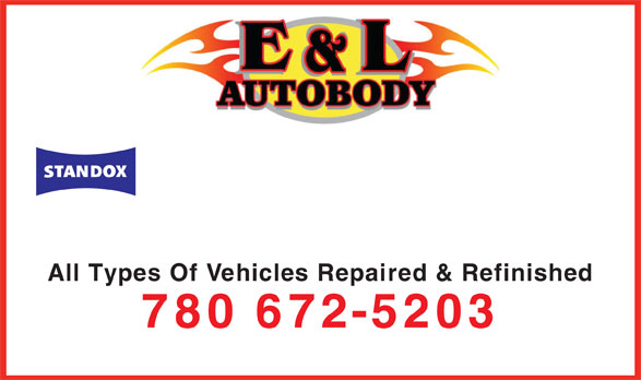 E & L Auto Body (780-672-5203) - Display Ad - All Types Of Vehicles Repaired & Refinished 780 672-5203