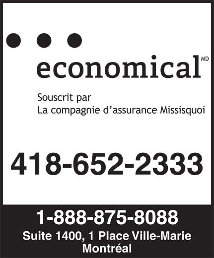 Assurance Economical (514-875-5790) - Annonce illustrée======= - 418-652-2333 1-888-875-8088 Suite 1400, 1 Place Ville-Marie Montréal