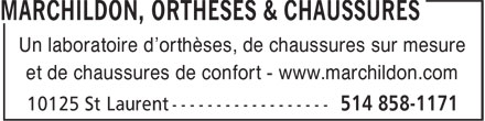 Marchildon, Orthèses & Chaussures (514-858-1171) - Display Ad - Un laboratoire d'orthèses, de chaussures sur mesure et de chaussures de confort - www.marchildon.com