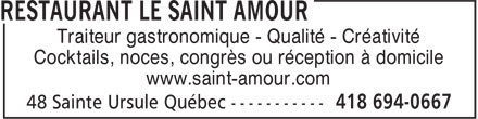 Restaurant Le Saint-Amour (418-694-0667) - Annonce illustrée======= - Traiteur gastronomique - Qualité - Créativité Cocktails, noces, congrès ou réception à domicile www.saint-amour.com