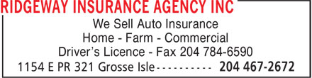 Ridgeway Insurance Agency Inc (204-467-2672) - Annonce illustrée======= - We Sell Auto Insurance Home - Farm - Commercial Driver's Licence - Fax 204 784-6590