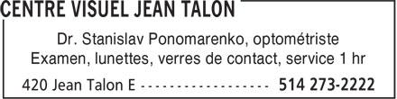 Centre Visuel Jean-Talon (514-273-2222) - Display Ad - Examen, lunettes, verres de contact, service 1 hr Dr. Stanislav Ponomarenko, optométriste