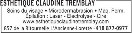 Esthétique Claudine Tremblay (418-877-0977) - Annonce illustrée======= - Soins du visage • Microdermabrasion • Maq. Perm. Épilation : Laser - Électrolyse - Cire www.esthetiqueclaudinetremblay.com
