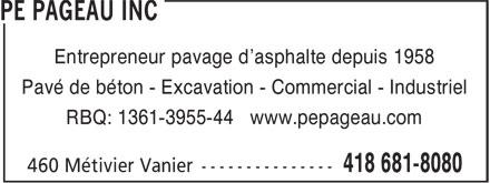 PE Pageau Inc (418-681-8080) - Annonce illustrée======= - Entrepreneur pavage d'asphalte depuis 1958 Pavé de béton - Excavation - Commercial - Industriel RBQ: 1361-3955-44 www.pepageau.com