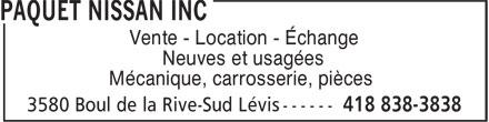 Paquet Nissan Inc (418-838-3838) - Annonce illustrée======= - Vente - Location - Échange Neuves et usagées Mécanique, carrosserie, pièces