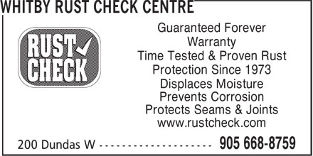 Whitby Rust Check Centre (905-668-8759) - Display Ad - Guaranteed Forever Warranty Time Tested & Proven Rust Protection Since 1973 Displaces Moisture Prevents Corrosion Protects Seams & Joints www.rustcheck.com
