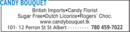 Candy Bouquet (780-459-7022) - Display Ad - British Imports•Candy Florist Sugar Free•Dutch Licorice•Rogers' Choc. www.candybouquet.tk Sugar Free•Dutch Licorice•Rogers' Choc. www.candybouquet.tk British Imports•Candy Florist
