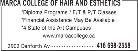 Marca College Of Hair And Esthetics (416-698-2558) - Display Ad - *Diploma Programs * F/T & P/T Classes *Financial Assistance May Be Available *4 State of the Art Campuses www.marcacollege.ca