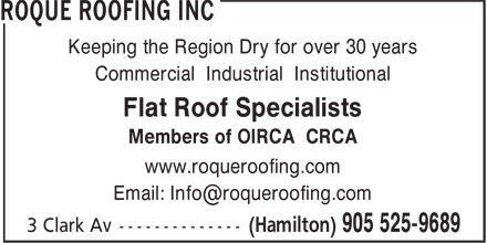 Roque Roofing Inc (905-525-9689) - Display Ad - Keeping the Region Dry for over 30 years Commercial Industrial Institutional Flat Roof Specialists Members of OIRCA CRCA www.roqueroofing.com Keeping the Region Dry for over 30 years Commercial Industrial Institutional Flat Roof Specialists Members of OIRCA CRCA www.roqueroofing.com