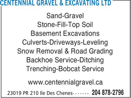 Centennial Gravel & Excavating Ltd (204-878-2796) - Annonce illustrée======= - Sand-Gravel Stone-Fill-Top Soil Basement Excavations Culverts-Driveways-Leveling Snow Removal & Road Grading Backhoe Service-Ditching Trenching-Bobcat Service www.centennialgravel.ca Sand-Gravel Stone-Fill-Top Soil Basement Excavations Culverts-Driveways-Leveling Snow Removal & Road Grading Backhoe Service-Ditching Trenching-Bobcat Service www.centennialgravel.ca Sand-Gravel Stone-Fill-Top Soil Basement Excavations Culverts-Driveways-Leveling Snow Removal & Road Grading Backhoe Service-Ditching Trenching-Bobcat Service www.centennialgravel.ca Sand-Gravel Stone-Fill-Top Soil Basement Excavations Culverts-Driveways-Leveling Snow Removal & Road Grading Backhoe Service-Ditching Trenching-Bobcat Service www.centennialgravel.ca