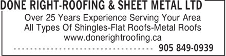 Done Right-Roofing & Sheet Metal Ltd (905-849-0939) - Annonce illustrée======= - Over 25 Years Experience Serving Your Area All Types Of Shingles-Flat Roofs-Metal Roofs www.donerightroofing.ca