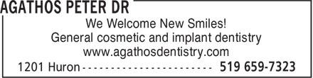 Agathos Peter Dr (519-659-7323) - Annonce illustrée======= - www.agathosdentistry.com We Welcome New Smiles! General cosmetic and implant dentistry www.agathosdentistry.com We Welcome New Smiles! General cosmetic and implant dentistry