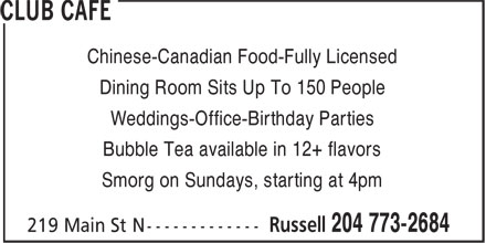 Club Cafe (204-773-2684) - Display Ad - Chinese-Canadian Food-Fully Licensed Dining Room Sits Up To 150 People Weddings-Office-Birthday Parties Bubble Tea available in 12+ flavors Smorg on Sundays, starting at 4pm