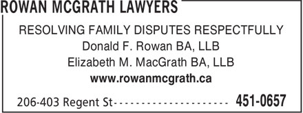 Rowan McGrath Lawyers (506-451-0657) - Annonce illustrée======= - RESOLVING FAMILY DISPUTES RESPECTFULLY Donald F. Rowan BA, LLB Elizabeth M. MacGrath BA, LLB www.rowanmcgrath.ca