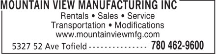 Mountain View Manufacturing Inc (780-462-9600) - Annonce illustrée======= - www.mountainviewmfg.com Transportation • Modifications Rentals • Sales • Service