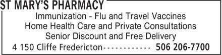 St Mary's Pharmacy (506-206-7700) - Display Ad - Immunization - Flu and Travel Vaccines Senior Discount and Free Delivery Home Health Care and Private Consultations