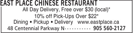 East Place Chinese Restaurant (905-560-2127) - Annonce illustrée======= - All Day Delivery, Free over $30 (local)* 10% off Pick-Ups Over $22* Dining • Pickup • Delivery www.eastplace.ca All Day Delivery, Free over $30 (local)* 10% off Pick-Ups Over $22* Dining • Pickup • Delivery www.eastplace.ca
