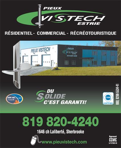 Vistech Estrie Inc (819-820-4240) - Annonce illustrée======= - PIEUX ESTRIE RÉSIDENTIEL-COMMERCIAL-RÉCRÉOTOURISTIQUE DU OLIDE C EST GARANTI! RBQ: 8296-5534-41 819 820-4240 1646 ch Laliberté, Sherbrooke www.pieuvistech.com