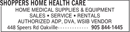 Shoppers Home Health Care (905-844-1445) - Display Ad - HOME MEDICAL SUPPLIES & EQUIPMENT SALES • SERVICE • RENTALS AUTHORIZED ADP, DVA, WSIB VENDOR