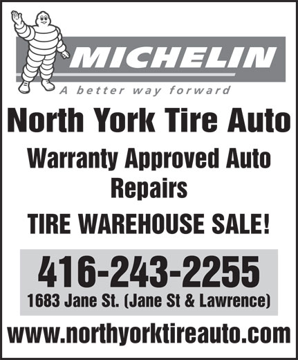 North York Tire Auto Centre (416-243-2255) - Display Ad - North York Tire Auto Warranty Approved Auto Repairs TIRE WAREHOUSE SALE! 416-243-2255 1683 Jane St. (Jane St & Lawrence) www.northyorktireauto.com North York Tire Auto Warranty Approved Auto Repairs TIRE WAREHOUSE SALE! 416-243-2255 1683 Jane St. (Jane St & Lawrence) www.northyorktireauto.com