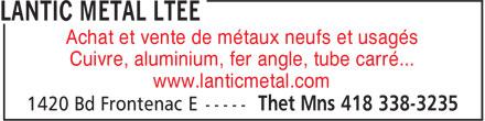 Lantic Métal Ltée (418-338-3235) - Annonce illustrée======= - Achat et vente de métaux neufs et usagés Cuivre, aluminium, fer angle, tube carré... www.lanticmetal.com