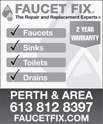 Faucet Fix (613-563-4298) - Display Ad - The Repair and Replacement Experts 2 YEAR Faucets WARRANTY Sinks Toilets Drains PERTH & AREA 613 812 8397 FAUCETFIX.COM