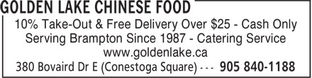 Golden Lake Chinese Food (905-840-1188) - Annonce illustrée======= - 10% Take-Out & Free Delivery Over $25 - Cash Only Serving Brampton Since 1987 - Catering Service www.goldenlake.ca