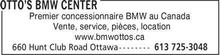 Otto's BMW (613-725-3048) - Annonce illustrée======= - Premier concessionnaire BMW au Canada Vente, service, pièces, location www.bmwottos.ca Premier concessionnaire BMW au Canada Vente, service, pièces, location www.bmwottos.ca
