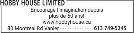 Hobby House Limited (613-749-5245) - Annonce illustrée======= - Encourage l'imagination depuis plus de 50 ans! www.hobbyhouse.ca