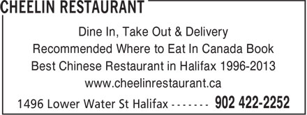 Cheelin Restaurant (902-422-2252) - Annonce illustrée======= - Dine In, Take Out & Delivery Recommended Where to Eat In Canada Book Best Chinese Restaurant in Halifax 1996-2013 www.cheelinrestaurant.ca